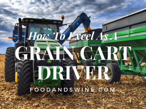 How To Excel As A Grain Cart Driver